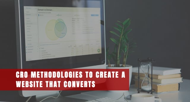 CRO methodologies to create a website that converts
